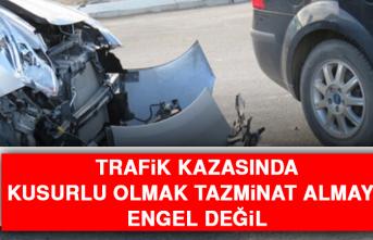 Trafik Kazasında Kusurlu Olmak Tazminat Almaya Engel Değil