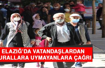 Vakaların Yükseldiği Elazığ'da, Vatandaşlardan Kurallara Uymayanlara Çağrı
