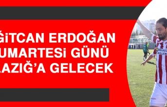 Yiğitcan Erdoğan, Cumartesi Günü Elazığ'a Gelecek