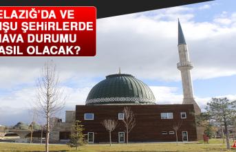 25 Ekim'de Elazığ'da Hava Durumu Nasıl Olacak?