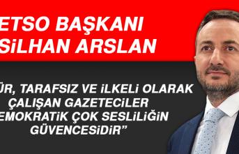 Başkan Arslan: Özgür, Tarafsız ve İlkeli Olarak Çalışan Gazeteciler, Demokratik Çok Sesliliğin Güvencesidir