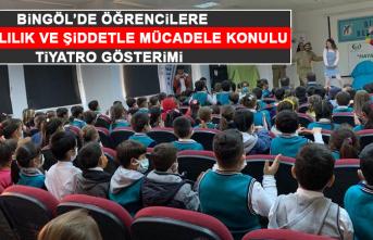 Bingöl'de Öğrencilere Bağımlılık ve Şiddetle Mücadele Konulu Tiyatro Gösterimi