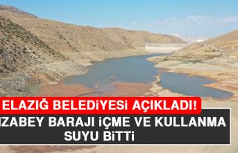 Elazığ Belediyesi Açıkladı! Hamzabey Barajı İçme ve Kullanma Suyu Bitti