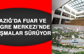 Elazığ'da Fuar ve Kongre Merkezi'nde Çalışmalar Sürüyor