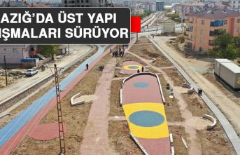 Elazığ'da Üst Yapı Çalışmaları Sürüyor