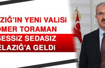 Elazığ'ın Yeni Valisi Ömer Toraman Sessiz Sedasız Elazığ'a Geldi