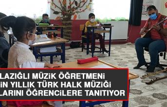Elazığlı Müzik Öğretmeni, 3 Bin Yıllık Türk Halk Müziği Çalgılarını Öğrencilere Tanıtıyor