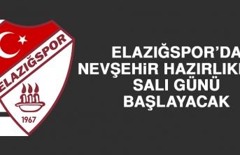 Elazığspor'da Nevşehir Hazırlıkları Salı Günü Başlayacak