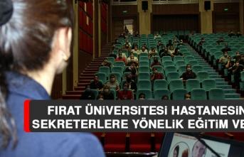 Fırat Üniversitesi Hastanesinde Sekreterlere Yönelik Eğitim Verildi