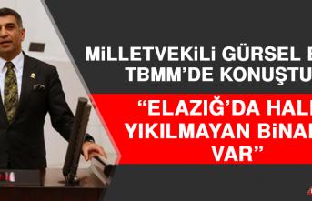 Milletvekili Erol: Elazığ'da Halen Yıkılmayan Binalar Var