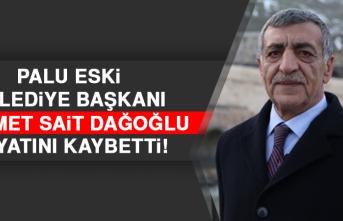Palu Eski Belediye Başkanı Sait Dağoğlu Hayatını Kaybetti