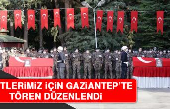 Şehitlerimiz İçin Gaziantep'te Tören Düzenlendi