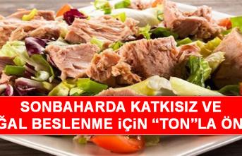 """Sonbaharda Katkısız ve Doğal Beslenme İçin """"Ton""""la Öneri"""