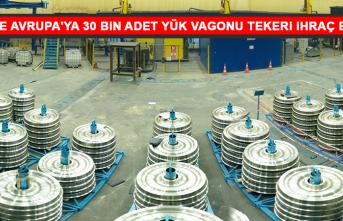 Türkiye Avrupa'ya 30 Bin Adet Yük Vagonu Tekeri İhraç Edecek