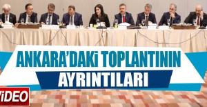 Ankara'da Gerçekleşen Toplantının Ayrıntıları Belli Olmaya Başladı