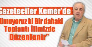 Gazeteciler Kemer'de Toplandı