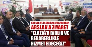 Başkanlardan, Arslan'a Hayırlı Olsun Ziyareti