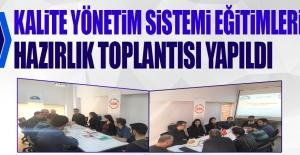 Kalite Yönetim Sistemi Eğitimleri Hazırlık Toplantısı Yapıldı