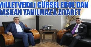 Milletvekili Erol, Başkan Yanılmaz'ı Ziyaret Etti
