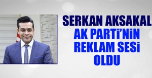 Serkan Aksakal AK Parti'nin Reklam Sesi Oldu