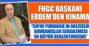 FHGC Başkanı Erdem'den Kınama