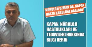 Nöroloji Uzman Dr. Kapan, Hasta Kabulüne Başladı