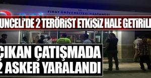 Tunceli'de Çatışma Çıktı, 2 Asker Yaralandı
