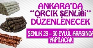 """Ankara'da """"Orcik Şenliği"""" Düzenlenecek"""