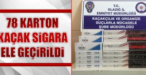 78 Karton Kaçak Sigara Ele Geçirildi