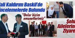 Vali Kaldırım'dan Baskil Ziyareti