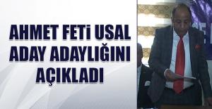 Ahmet Feti Usal, Aday Adaylığı Müracaatını Yaptı