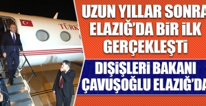 Dışişleri Bakanı Çavuşoğlu Elazığ'da