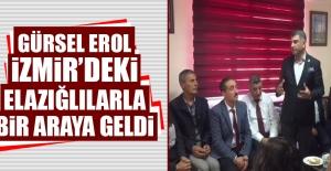 Gürsel Erol, İzmir'deki Elazığlılarla Bir Araya Geldi