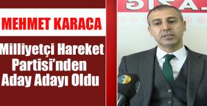 Mehmet Karaca, MHP'den Elazığ Aday Adayı Oldu