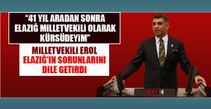 Milletvekili Erol, Elazığ'ın Sorunlarını Dile Getirdi