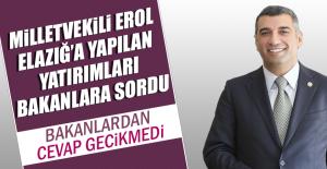 Milletvekili Erol, Elazığ'a Yapılan Yatırımları Bakanlara Sordu
