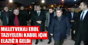 Milletvekili Erol, Taziyeleri Kabul İçin Elazığ'a Geldi