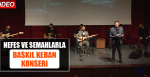 "Nefes ve Semahlarla Baskil Keban"" Konseri Düzenlendi"
