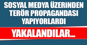 Sosyal Medya Üzerinden Terör Propagandası Yapan Şahıslar Yakalandı