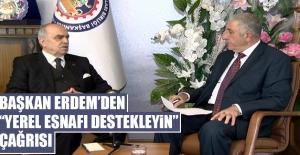 """Başkan Erdem'den """"Yerel Esnafı Destekleyin"""" Çağrısı"""