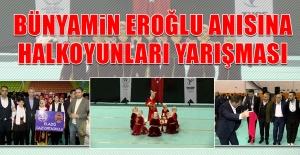 Bünyamin Eroğlu Anısına Halkoyunları Yarışması
