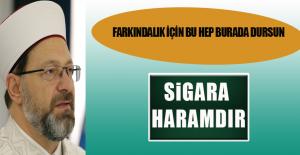 Diyanet İşleri Başkanı Erbaş'tan Sigara Açıklaması