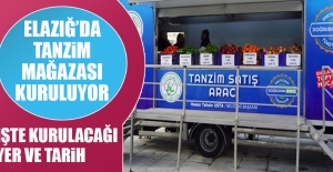 Elazığ'da Tanzim Mağazası Kuruluyor