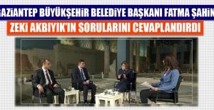 Gaziantep Büyükşehir Belediye Başkanı Fatma Şahin, Zeki Akbıyık'ın Sorularını Cevaplandırdı