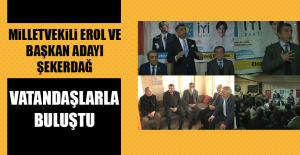 Milletvekili Erol ve Şekerdağ, Vatandaşlarla Buluştu