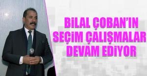 Prof. Dr. Bilal Çoban'ın Seçim Çalışmaları Devam Ediyor