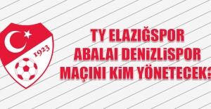 TY Elazığspor-A.Denizlispor Maçını Kim Yönetecek?