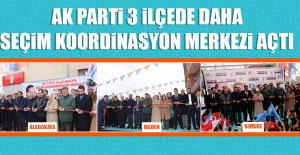 AK Parti 3 İlçede Daha Seçim Koordinasyon Merkezi Açtı