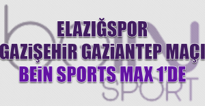 Elazığspor-Gazişehir Gaziantep Maçı Bein Sports Max 1'de