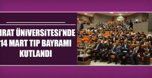 Fırat Üniversitesi'nde 14 Mart Tıp Bayramı Kutlandı